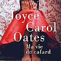 Ma vie de cafard de Joyce Carol Oates