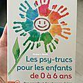 Les <b>psy</b>-<b>trucs</b> : conseil et réponse sur le développement de l'<b>enfant</b>