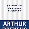 <b>Arthur</b> Dreyfus : « On écrit sur son intimité pour libérer une forme de vérité sur soi qui est restée écrasée. »