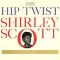 Shirley Scott - 1961 - Hip Twist (Prestige)