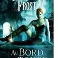 {<b>Chasseuse</b> de la <b>nuit</b>, tome 1 : Au bord de la tombe} de Jeaniene Frost