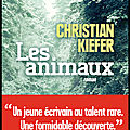 Les animaux - christian kiefer - editions albin michel