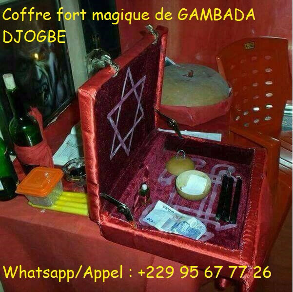 COFFRE FORT MAGIQUE DE FORTUNE DU GRAND MAÎTRE SPIRITUEL MARABOUT GAMBADA DJOGBE