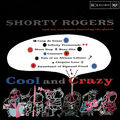 Shorty Rogers And His Orchestra featuring The Giants - 1953 - Cool and Crazy (RCA)