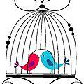 Ouvrez ouvrez la cage aux choiseaux