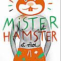 [CHRONIQUE] Mister Hamster et moi de <b>Birdie</b> Milano