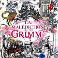 La malédiction <b>Grimm</b>
