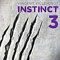 Instinct tome 3 - <b>Vincent</b> <b>Villeminot</b>