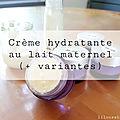 Crème hydratante au lait <b>maternel</b> (+ variantes)