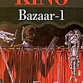 Bazaar, tome 1, <b>Stephen</b> <b>King</b>