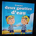 COMME DEUX GOUTTES D'EAU