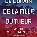 Le copain de la fille du tueur de <b>Vincent</b> <b>Villeminot</b>
