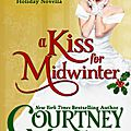 A kiss for midwinter ~~ Courtney Milan