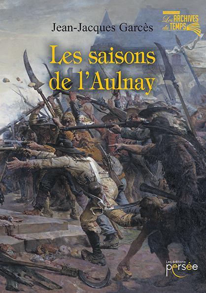« Les saisons de l'Aulnay », nouveau roman de J.-J. Garcès