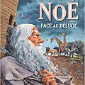 Noé face a