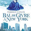 Bal de givre à New York de Fabrice <b>Colin</b>