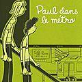 Paul dans le métro - michel rabagliati