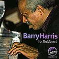 Barry Harris - 1984 - For The Moment (Uptown)