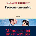 Presque ensemble de marjorie philibert
