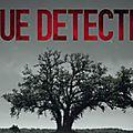 Samedi, c'est série ... true detective