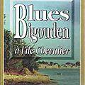 Blues <b>bigouden</b> à l'île Chevalier