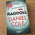 J'ai lu Ragdoll de <b>Daniel</b> <b>Cole</b>