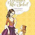 Anne-marie desplat-duc, les colombes du roi soleil - le rêve d'isabeau (tome 5)