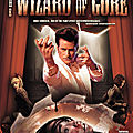 The Wizard Of Gore - 2007 (