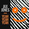 Yeah yeah yeah - jax jones (2015)