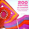 200 carrés au crochet pour couvertures, jetés et <b>plaids</b>