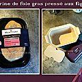 Terrine de foie gras pressé aux figues moelleuses & porto
