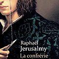 La confrérie des chasseurs de livres ---- raphaël jerusalmy