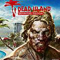 Dead Island, préparez-vous à affronter des zombies