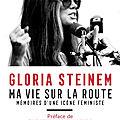 Gloria Steinem/ ma vie sur la route : un voyage féministe incontournable !