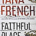 Tana french, faithful place