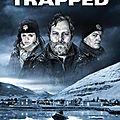 QUAND VIENT LA TEMPÊTE (Trapped - saison 1)