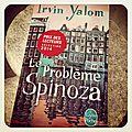 LE PROBLÈME <b>SPINOZA</b> - Irvin YALOM