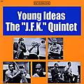 The JFK Quintet - 1962 - Young Ideas (Riverside)