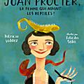 JOan PrOcter, la femme Qui aimait les reptibles