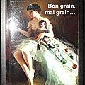 Bon grain, mal grain… Comme un papillon, je m'<b>envole</b>