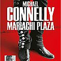 Mariachi plaza, de michael connelly