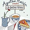 Agatha <b>Raisin</b> tome 1 – La quiche fatale – M. C. Beaton