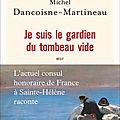 Michel dancoisne-martineau : « sainte-hélène, une ode à la liberté d'être soi-même »