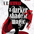 A darker shade of magic [shades of magic #1] de v.e schwab