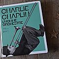 <b>Charlie</b> <b>Chaplin</b>/l homme orchestre :une exposition -et un catalogue- qui prouvent que Charlot connaissait la musique!