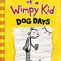 Dog days, diary of a wimpy kid 4 (ça fait suer !, journal d'un dégonflé 4) ---- jeff kinney