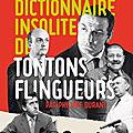 Le dictionnaire insolite des <b>tontons</b> flingueurs, c'est de la dynamite !
