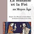 La maladie et la foi au Moyen-âge de Lydia Bonnaventure