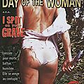 I spit on your grave - 1978 - day of the woman (féminisme castrateur)
