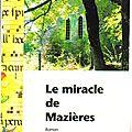 Le miracle de mazières et sa suite inédite